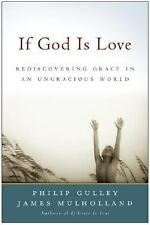 If God Is Love: Rediscovering Grace in an Ungracious World (Gulley, Philip) by M