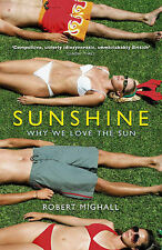 Sunshine: Why We Love the Sun Robert Mighall Very Good Book