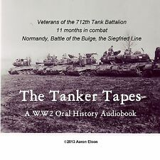 The Tanker Tapes: The 712th Tank Battalion in World War II M4A3 Sherman WW2