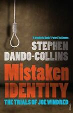 Mistaken Identity: The Trials of Joe Windred, Dando-Collins, Stephen, New Books