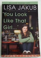 SIGNED  LISA JAKUB  You Look Like That Girl...  ARC Advance Reading Copy