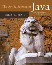 The Art and Science of Java : An Introduction to Computer Science by Eric S....