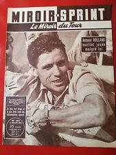 11/07/55 miroir sprint n°474 TOUR DE FRANCE 1955  LES ETAPES ROLLAND EN JAUNE