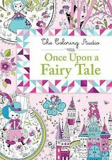Once Upon a Fairy Tale The Coloring Studio)