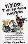 Waiter, There's a Horse in My Wine : A Treasury of Entertainment, Exploration...