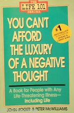 You Can't Afford the Luxury of a Negative Thought : A Book for People with An...