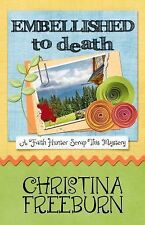 Faith Hunter Scrap This Mystery: Embellished to Death 3 by Christina Freeburn...