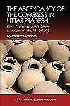 Anthem South Asian Studies: The Ascendancy of the Congress in Uttar Pradesh :...