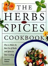 The Herbs and Spices Cookbook: How to Make the Best of Herbs and Spices in Your