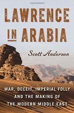 LAWRENCE IN ARABIA - SCOTT ANDERSON (HARDCOVER) 1st Edition