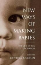 New Ways of Making Babies: The Case of Egg Donation (Medical Ethics)-ExLibrary