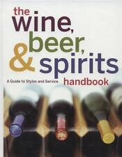 The Wine, Beer, and Spirits Handbook, (Unbranded): A Guide to Styles and Service