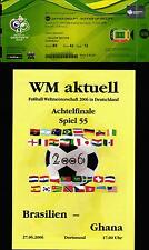 2006 World Cup Ticket & Programme 55 Brazil - Ghana in Dortmund, 27.06.2006