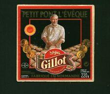 """Etiquette de Fromage """" Petit Pont l'évêque GILLOT """"  ( No 237 )"""