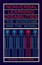 Nonverbal Learning Disabilities: The Syndrome and the Model Rourke P.D, Byron P