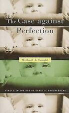 The Case Against Perfection : Ethics in the Age of Genetic Engineering by...
