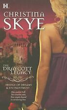 The Draycott Legacy : Enchantment Bridge of Dreams by Christina Skye (2007,...