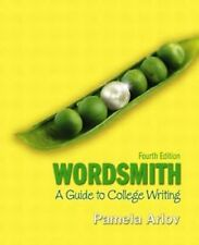Wordsmith: A Guide to College Writing (4th Edition)