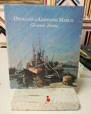 GIOVANNI MARCH Gli anni 30 LIVORNO RARO CATALOGO LIBRO ARTE ART BOOK grecoarte