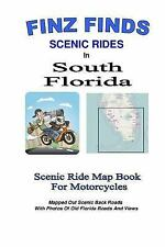 Finz Finds Scenic Rides in South Florida by Steve Finzelber (2014, Paperback)