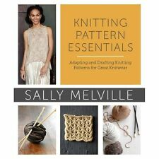 Knitting Pattern Essentials : Adapting and Drafting Knitting Patterns for...
