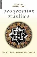Progressive Muslims: On Justice, Gender, and Pluralism by Safi, Omid