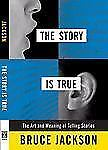 The Story is True: The Art and Meaning of Telling Stories-ExLibrary