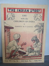 The Indian Story - Life with the Children of India - Harriett Carnell 1945