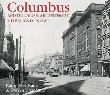 Columbus and the Ohio State University Then and Now (Then & Now Thunder Bay) by