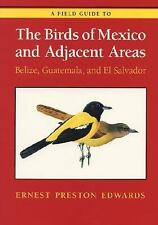 A Field Guide to the Birds of Mexico and Adjacent Areas: Belize, Guatemala, and