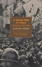 New York Review Books Classics: A Savage War of Peace : Algeria 1954-1962 by...