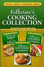 Katherine's Cooking Collection by Katherine Baldwin (2013, Paperback)