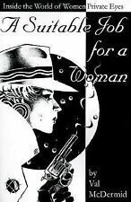A Suitable Job for a Woman : Inside the World of Women Private Eyes by Val...