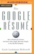 The Google Resume : How to Prepare for a Career and Land a Job at Apple,...