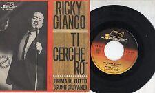 RICKY GIANCO raro disco 45 giri STAMPA ITALIANA Ti cerchero + Prima di tutto