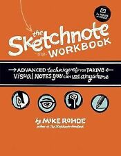The Sketchnote Workbook : Advanced Techniques for Taking Visual Notes You Can...