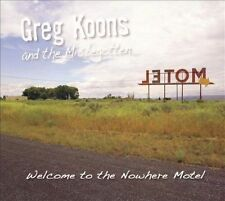 NEW - Welcome to the Nowhere Motel by KOONS,GREG & THE MISBEGOTTEN