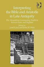 Interpreting the Bible and Aristotle in Late Antiquity : The Alexandrian...