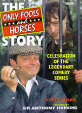 """Clark, Steve """"Only Fools and Horses"""" Story: A Celebration of the Legendary Comed"""