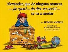 Alexander, Que de Ninguna Manera (Le Oyen? Lo Dice en Serio!) Se Va a Mudar...