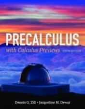 Precalculus with Calculus Previews by Dennis G. Zill and Jacqueline M. Dewar...