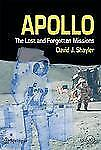 Apollo : The Lost and Forgotten Missions by David J. Shayler (2002, Paperback)