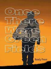 Once There Were Green Fields by Randy Pease (2014, Paperback)