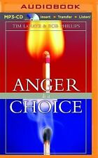 Anger Is a Choice by Tim LaHaye and Bob Phillips (2016, MP3 CD, Unabridged)