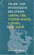 Trade and Investment Relations among the United States, Canada, and Japan (Paper