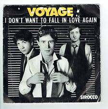 "VOYAGE Vinyl 45 tours SP 7"" I DON'T WANT TO FALL IN LOVE AGAIN - SIROCCO RARE"