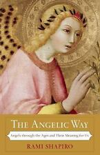 The Angelic Way: Angels through the Ages and Their Meaning for Us-ExLibrary
