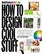 Before & After: How to Design Cool Stuff by McWade, John