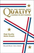 All That Matters About Quality I Learned in Joe's Garage: High Quality Made Simp