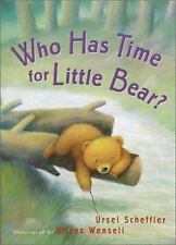 Who Has Time for Little Bear? by Ursel Scheffler (1998, Hardcover)